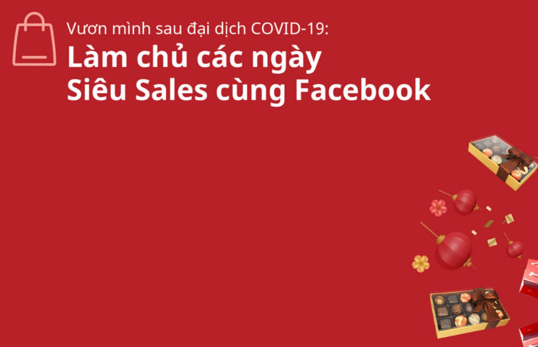Facebook chia sẻ insight về các Ngày hội Mua sắm tại Việt Nam, giúp doanh nghiệp Việt vươn mình sau đại dịch